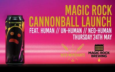 MAGIC ROCK UN-HUMAN CANNONBALL LAUNCH 24/05/18